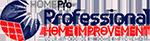 Home Pro, Professional Home Improvement, Inc., CA